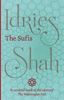 The Sufis - Shah, Idries