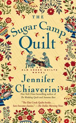 The Sugar Camp Quilt - Chiaverini, Jennifer