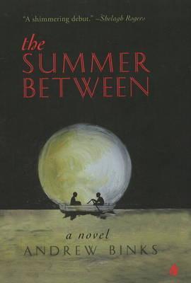 The Summer Between - Binks, Andrew