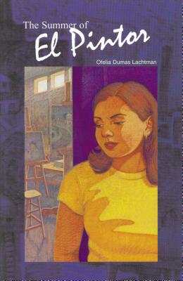 The Summer of El Pintor - Lachtman, Ofelia Dumas