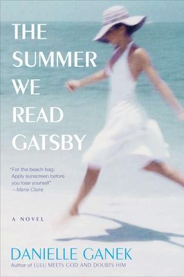 The Summer We Read Gatsby - Ganek, Danielle