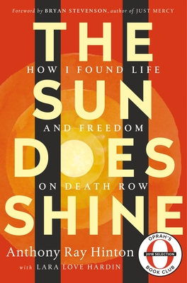 The Sun Does Shine: How I Found Life and Freedom on Death Row - Hinton, Anthony Ray, and Hardin, Lara Love, and Stevenson, Bryan (Introduction by)