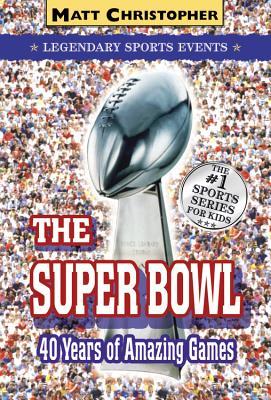 The Super Bowl: Legendary Sports Events - Christopher, Matt