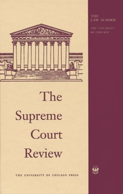 The Supreme Court Review, 2015 - Hutchinson, Dennis J (Editor), and Strauss, David A (Editor), and Stone, Geoffrey R (Editor)