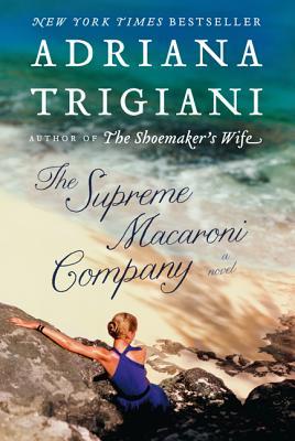 The Supreme Macaroni Company - Trigiani, Adriana