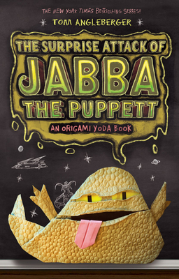 The Surprise Attack of Jabba the Puppett: An Origami Yoda Book - Angleberger, Tom