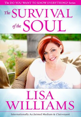 The Survival of the Soul - Williams, Lisa, Dr.