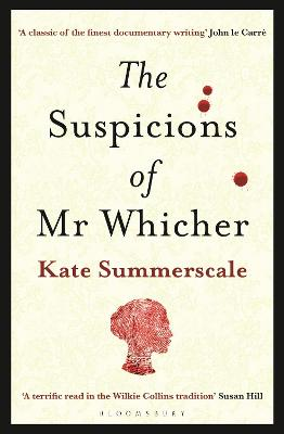 The Suspicions of Mr. Whicher: or The Murder at Road Hill House - Summerscale, Kate