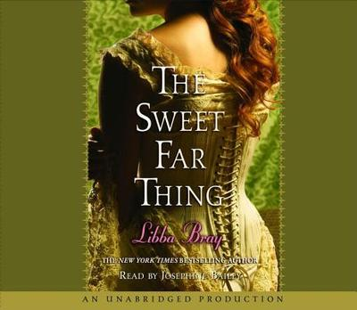 The Sweet Far Thing - Bray, Libba, and Bailey (Read by)