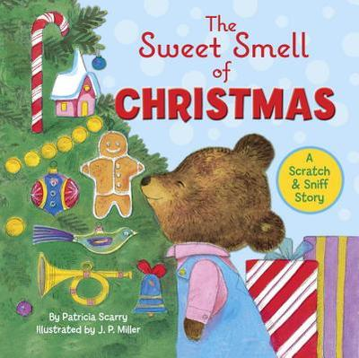 The Sweet Smell of Christmas - Scarry, Patricia M, and M Scarryr, Patricia