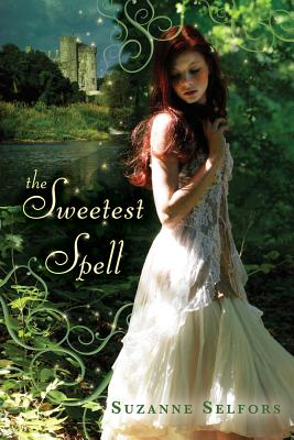 The Sweetest Spell - Selfors, Suzanne