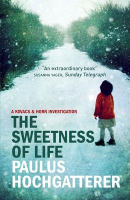 The Sweetness of Life - Hochgatterer, Paulus