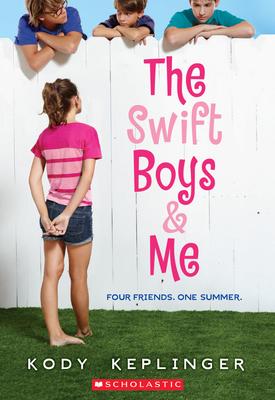 The Swift Boys & Me - Keplinger, Kody