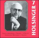 The Symphonic Wind Music of David R. Holsinger, Vol. 7