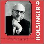 The Symphonic Wind Music of David R. Holsinger, Vol. 9