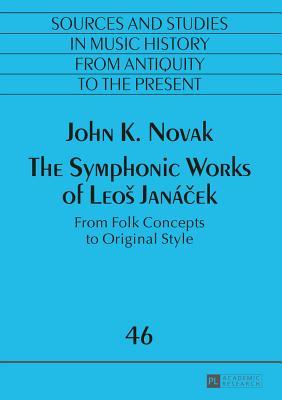 The Symphonic Works of Leos Jana - Novak, John K