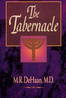 The Tabernacle - DeHaan, M R