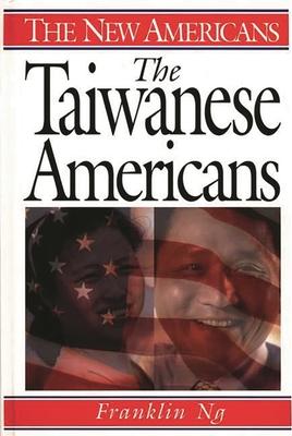 The Taiwanese Americans - Ng, Franklin