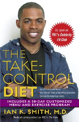 The Take-Control Diet: A Life Plan for Thinking People - Smith, Ian