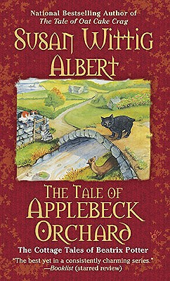 The Tale of Applebeck Orchard - Albert, Susan Wittig, Ph.D.