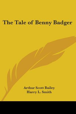 The Tale of Benny Badger - Bailey, Arthur Scott