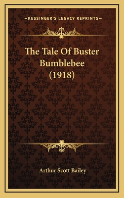The Tale of Buster Bumblebee (1918) - Bailey, Arthur Scott