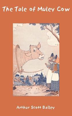 The Tale of Muley Cow - Bailey, Arthur Scott