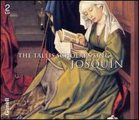 The Tallis Scholars Sing Josquin - The Tallis Scholars
