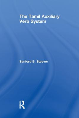 The Tamil Auxiliary Verb System - Steever, Sanford B.