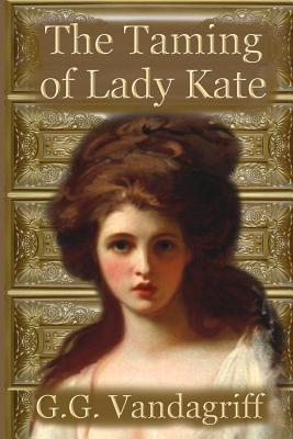 The Taming of Lady Kate - Vandagriff, G G