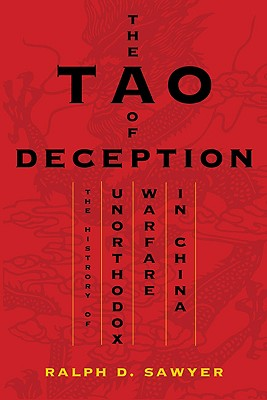 The Tao of Deception: Unorthodox Warfare in Historic and Modern China - Sawyer, Ralph D
