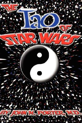 The Tao of Star Wars - Porter, John M