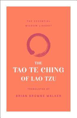 The Tao Te Ching of Lao Tzu - Tzu, Lao, and Walker, Brian Browne (Translated by)