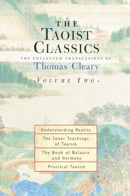 The Taoist Classics, Volume Two: The Collected Translations of Thomas Cleary - Cleary, Thomas