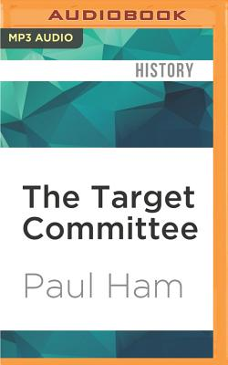 The Target Committee - Ham, Paul, and Martin, Andrew (Read by)