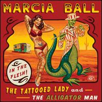 The Tattooed Lady and the Alligator Man - Marcia Ball
