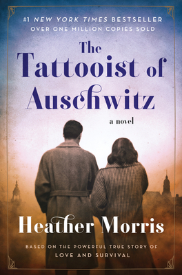 The Tattooist of Auschwitz - Morris, Heather