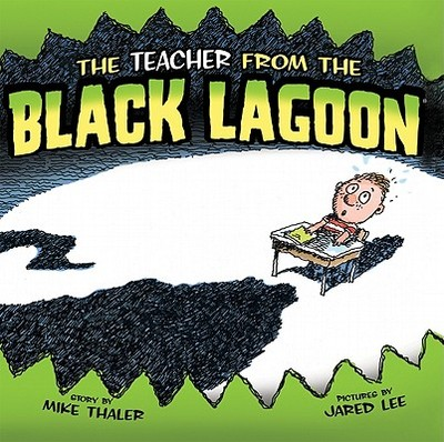 The Teacher from the Black Lagoon - Thaler, Mike