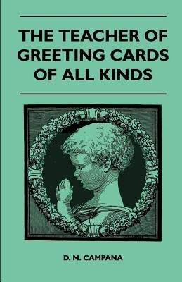 The Teacher of Greeting Cards of All Kinds - Campana, D M