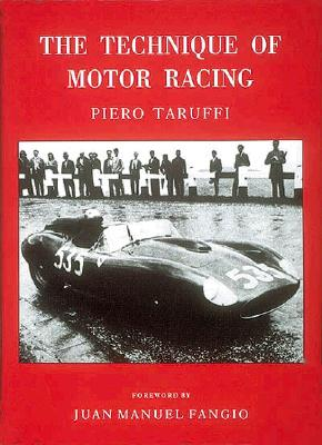 The Technique of Motor Racing - Taruffi, Piero, and Fangio, Juan Manuel (Foreword by)