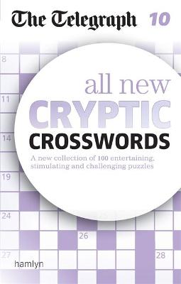 The Telegraph: All New Cryptic Crosswords 10 - The Telegraph Media Group
