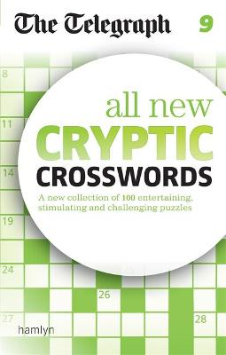 The Telegraph: All New Cryptic Crosswords 9 - Telegraph Media Group Ltd