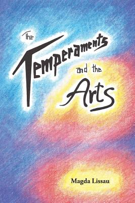 The Temperaments and the Arts: Their Relation and Function in Waldorf Pedagogy - Lissau, Magda