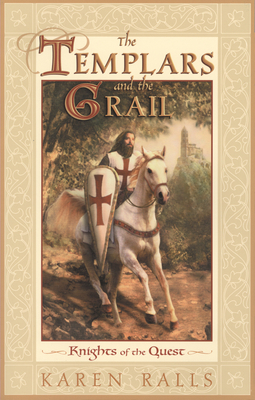 The Templars and the Grail: Knights of the Quest - Ralls-MacLeod, Karen, Professor, and Ralls, Karen, and Matthews, John (Foreword by)