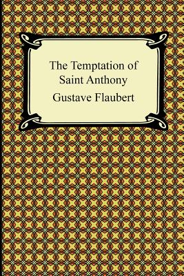 The Temptation of Saint Anthony - Flaubert, Gustave, and Hearn, Lafcadio (Translated by), and Bisland, Elizabeth (Introduction by)