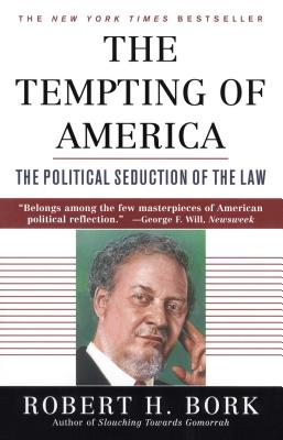 The Tempting of America - Bork, Robert H