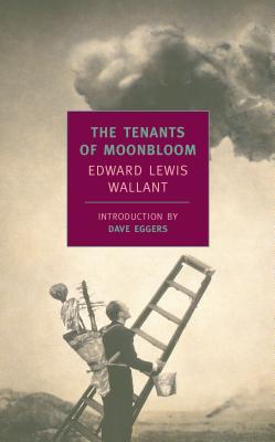 The Tenants of Moonbloom - Wallant, Edward Lewis, and Eggers, Dave (Introduction by)