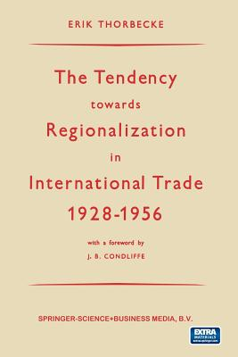 The Tendency Towards Regionalization in International Trade 1928-1956 - Thorbecke, Erik