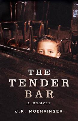 The Tender Bar: A Memoir - Moehringer, J. R.