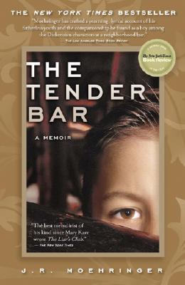 The Tender Bar: A Memoir - Moehringer, J R